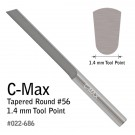 C-Max Tapered Round #56, 1.4 mm Tool Point