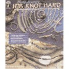 Its Knot Hard